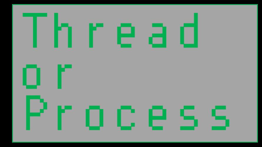 Pythonのthreadとprocessの違いについて改めて確認してみる。